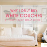 Why I Only Buy White Couches (+How To Clean Them)