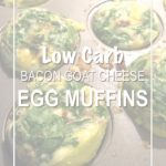 "Easy, Low Carb Bacon & Goat Cheese Egg ""Muffins"""