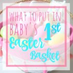 What to Put in Baby's 1st Easter Basket