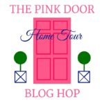 Pink Door Blog Hop Round 1: Home Tour