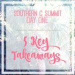 5 Takeaways – Day One of The Southern C Summit