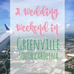 A Wedding Weekend in Greenville, SC