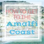 How to Get to the Amalfi Coast