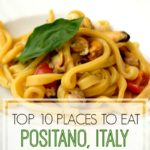 Top 10 Places to Eat in Positano, Italy