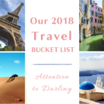 ? Our 2018 Travel Bucket List ?